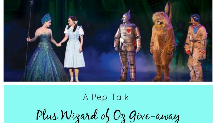 A PEP TALK  plus wizard of oz giveaway