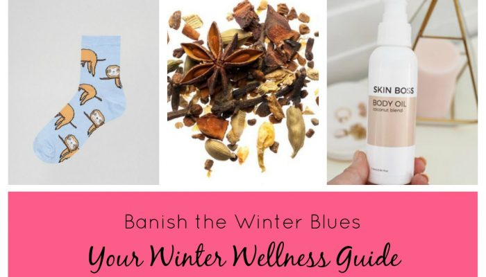BANISH THE WINTER BLUES, your winter wellness guide