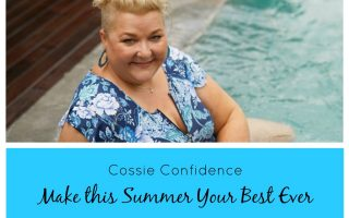 COSSIE CONFIDENCE, make this summer your best ever