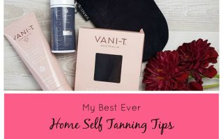 MY BEST EVER HOME SELF TANNING TIPS